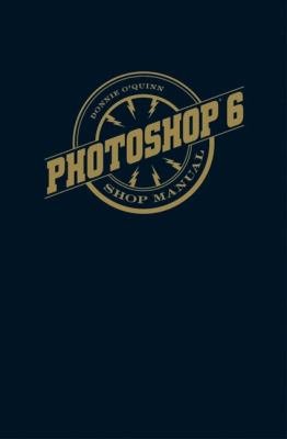 Photoshop 6 Shop Manual 9780735711303