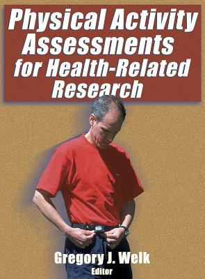 Physical Activity Assessments for Health-Related Research 9780736037488