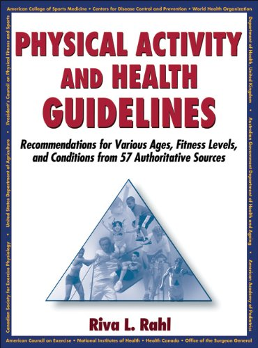 Physical Activity and Health Guidelines: Recommendations for Various Ages, Fitness Levels, and Conditions from 57 Authoritative Sources 9780736079433