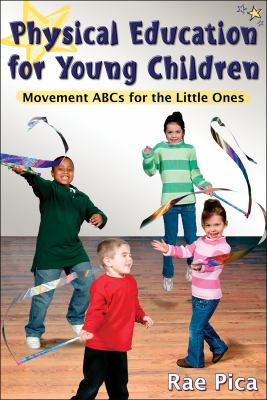 Physical Education for Young Children: Movement ABCs for the Little Ones 9780736071499