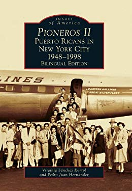 Pioneros II: Puerto Ricans in New York City, 1948-1998 9780738572451