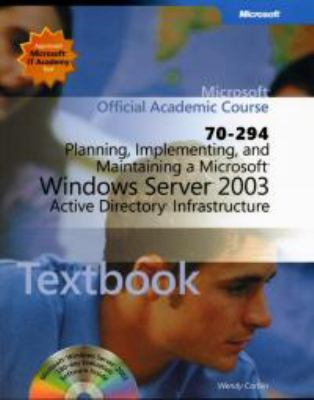 Planning, Implementing, and Maintaining a Microsoft Windows Server 2003 Active Directory I 9780735620285