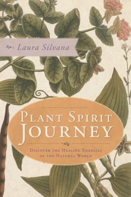 Plant Spirit Journey: Discover the Healing Energies of the Natural World 9780738718637
