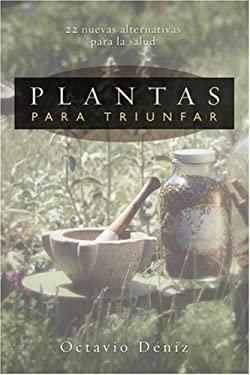 Plantas Para Triunfar: 22 Nuevas Alternativas Para La Salud 9780738706696