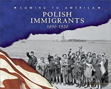 Polish Immigrants: 1890-1920 9780736812085