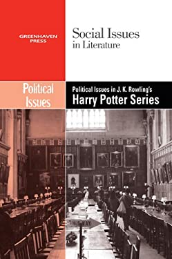 Political Issues in J.K. Rowling's Harry Potter Series 9780737740226