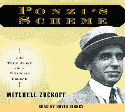 Ponzi's Scheme: The True Story of a Financial Legend 9780739318775