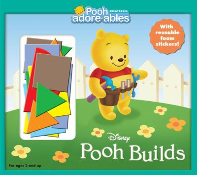 Pooh Builds [With Reusable Shaped Foam Stickers] 9780736424431