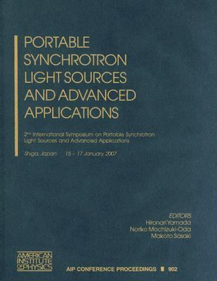 Portable Synchrotron Light Sources and Advanced Applications: 2nd International Symposium on Portable Synchrotron Light Sources and Advanced Applicati 9780735404083