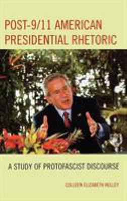 Post-9/11 American Presidential Rhetoric: A Study of Protofascist Discourse 9780739112267
