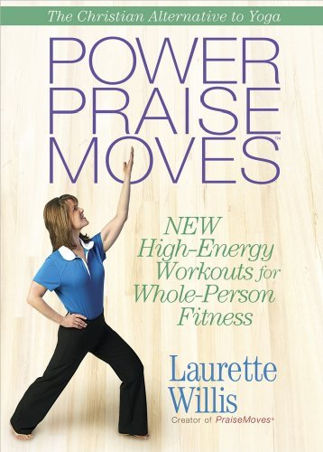 Power Praise Moves: New High-Energy Workouts for Whole-Person Fitness 9780736928458
