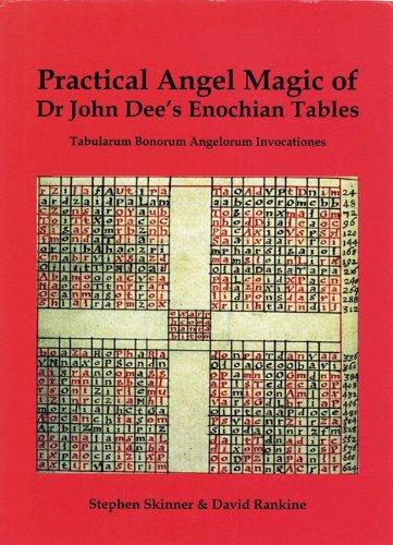Practical Angel Magic of Dr. John Dee's Enochian Tables 9780738723518