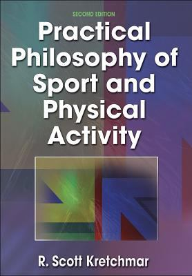 Practical Philosophy of Sport and Physical Activity - 2nd Edition 9780736001410