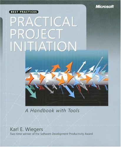 Practical Project Initiation: A Handbook with Tools 9780735625211