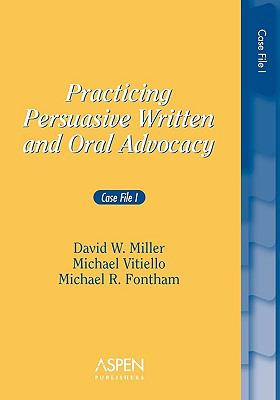 Practicing Persuasive Written and Oral Advocacy: Case File I 9780735524521