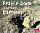Prairie Dogs and Their Burrows