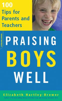 Praising Boys Well: 100 Tips for Parents and Teachers 9780738210216