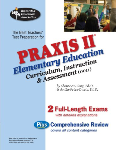 Praxis II Elementary Education: Curriculum, Instruction. & Assessment (0011) 9780738603988