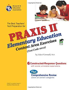 Praxis II Elementary Education: Content Area Exercises (0012) 9780738603995