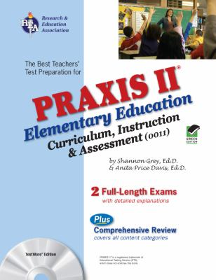 Praxis II Elementary Education: Curriculum, Instruction, and Assessment (0011) [With CDROM]