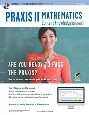 Praxis II Math Content Knowledge (0061) with Online Practice Tests, 2nd Edition 9780738610528