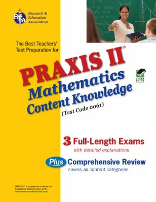 Praxis II Mathematics Content Knowledge Test: Test Code 0061 9780738603308