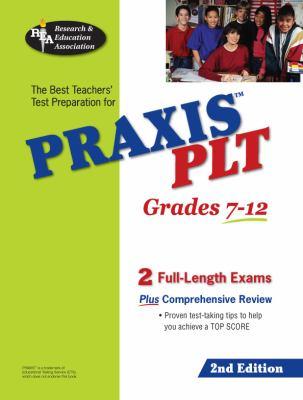 Praxis II Plt Grades 7-12 (Rea) - The Best Test Prep for the Plt Exam: 2nd Edition 9780738600628