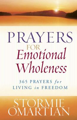 Prayers for Emotional Wholeness: 365 Prayers for Living in Freedom 9780736928281