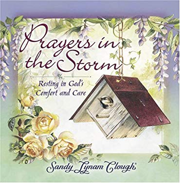 Prayers in the Storm: Resting in God's Comfort and Care 9780736908283