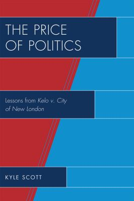 Price of Politics: Lessons from Kelo V. City of New London 9780739133835