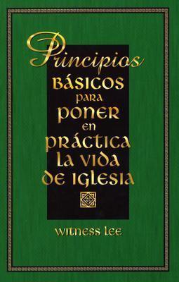 Principios Basicos Para Poner en Practica la Vida de Iglesia 9780736325967