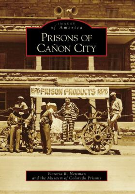 Prisons of Canon City 9780738548456