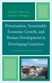 Privatization, Sustainable Economic Growth, and Human Development in Developing Countries: A Case Study from Tanzania