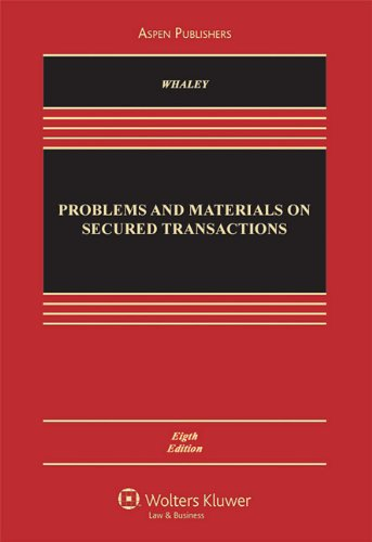 Problems and Materials on Secured Transactions, Eighth Edition 9780735592490