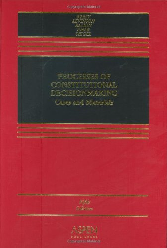 Processes of Constitutional Decisionmaking: Cases and Materials 9780735550629