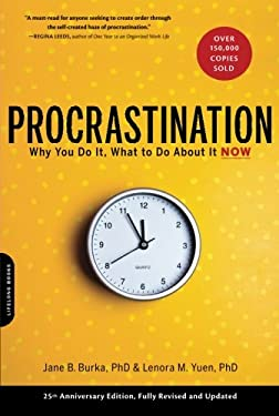 Procrastination: Why You Do It, What to Do about It Now 9780738211701