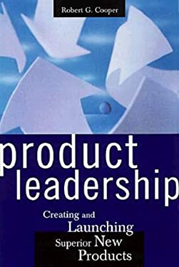 Product Leadership: Creating and Launching Superior New Products 9780738200101