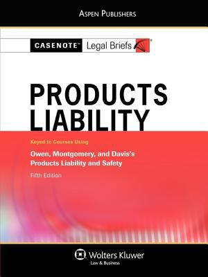 Products Liability: Keyed to Courses Using Owen, Montgomery, and Davis's Products Liability and Safety 9780735571877