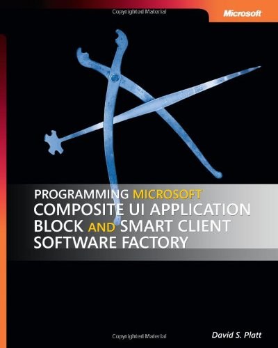 Programming Microsoft Composite UI Application Block and Smart Client Software Factory 9780735624146