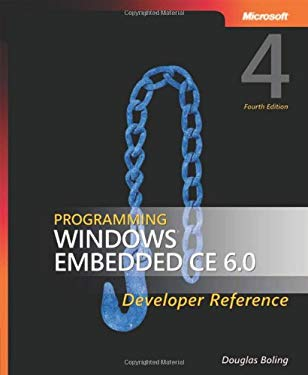 Programming Windows Embedded CE 6.0: Developer Reference 9780735624177