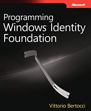 Programming Windows Identity Foundation 9780735627185