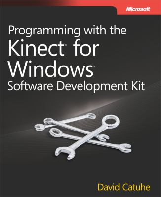 Programming with the Kinect for Windows Software Development Kit: Add Gesture and Posture Recognition to Your Applications 9780735666818