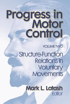 Progress in Motor Control, Volume 2: Structure-Function Relations in Voluntary Movements 9780736000277