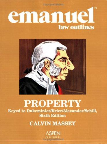Property: Keyed to Dukeminier/Krier/Alexander/Schill 9780735561519