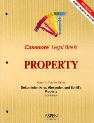 Property: Keyed to Courses Using Dukeminier, Krier, Alexander, and Schill's Property Sixth Edition 9780735558342