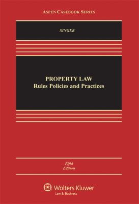 Property Law: Rules Policies and Practices, Fifth Edition 9780735588608