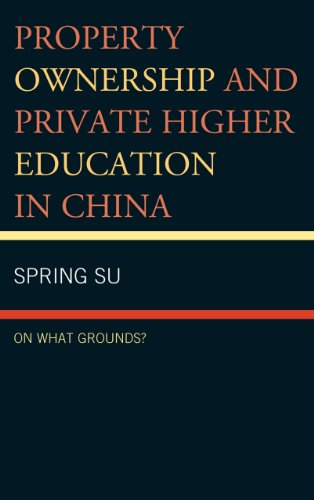 Property Ownership and Private Higher Education in China: On What Grounds? 9780739143797