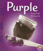 Purple: Seeing Purple All Around Us 9780736850674