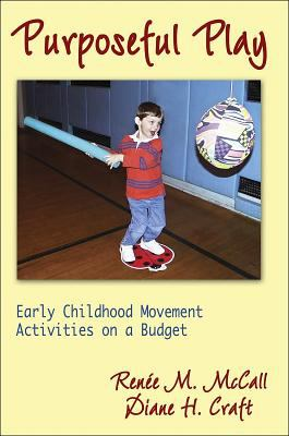 Purposeful Play: Early Childhood Movement Activities on a Budget 9780736046411