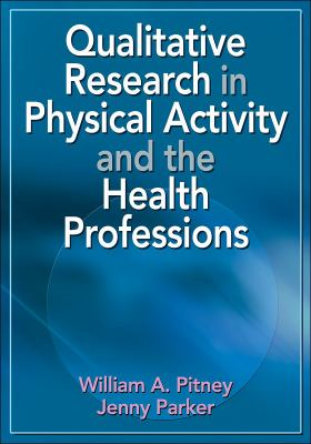 Qualitative Research in Physical Activity and the Health Professions 9780736072137
